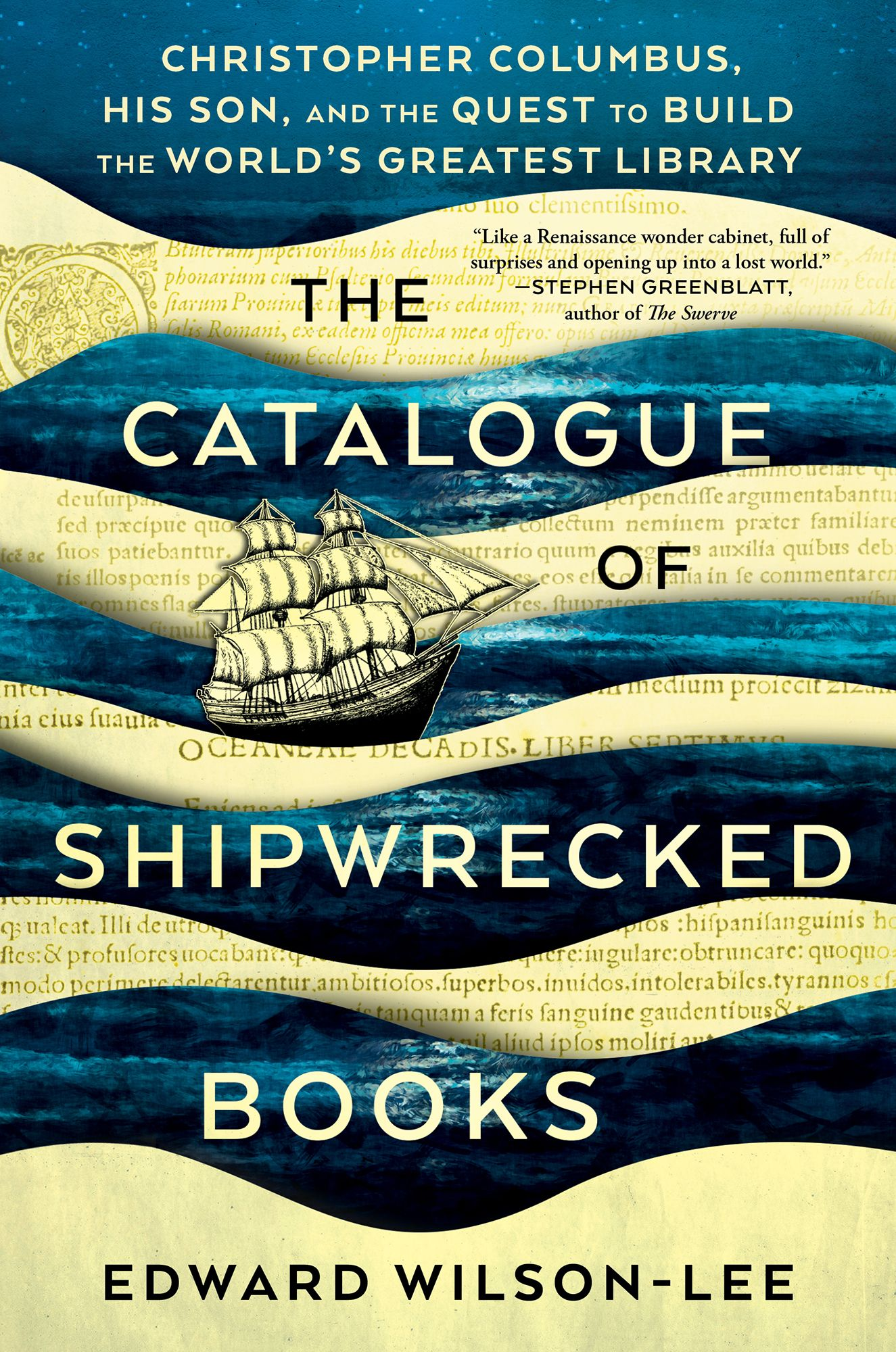 16a0d20fe4 The Catalogue of Shipwrecked Books: Christopher Columbus, His Son, and the  Quest to Build the World's Greatest Library