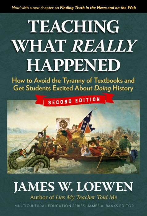 Teaching What Really Happened: How to Avoid the Tyranny of Textbooks