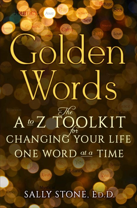 Golden Words The A To Z Toolkit For Changing Your Life One