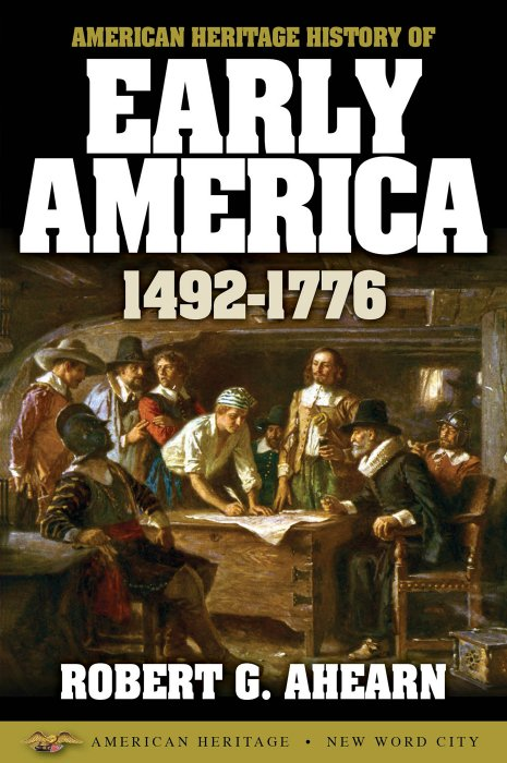 American Heritage History of Early America: 1492-1776 » Free books