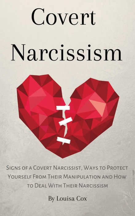 Covert Narcissism: Signs of a Covert Narcissist, Ways to