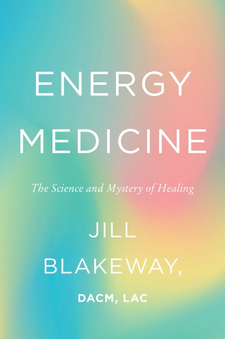 Energy Medicine: The Science and Mystery of Healing » Free