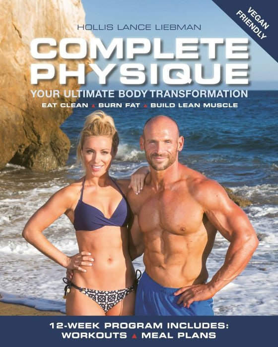 Complete Physique: The 12-Week Total Body Sculpting Program for Men