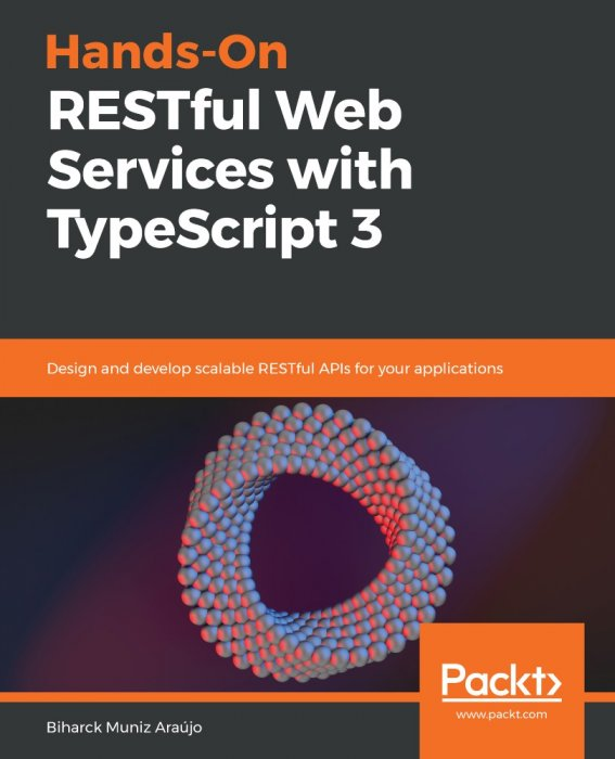 Hands-On RESTful Web Services with TypeScript 3 » Free books
