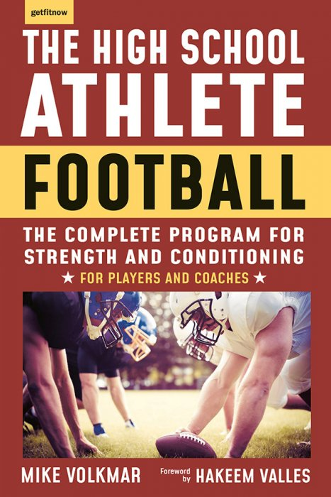 The High School Athlete: Football: The Complete Program for Strength