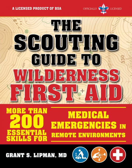 The Scouting Guide to Wilderness First Aid: An Official Boy Scouts