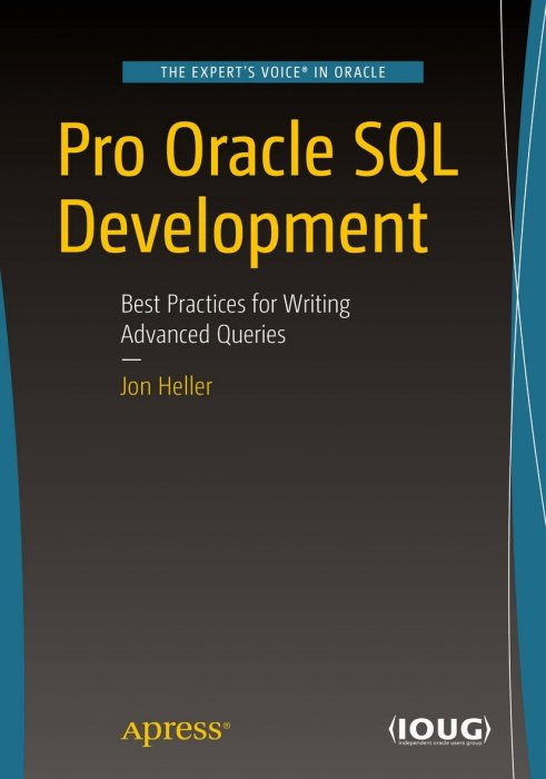 Pro Oracle SQL Development: Best Practices for Writing Advanced