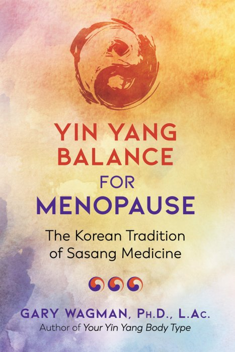 Yin Yang Balance for Menopause: The Korean Tradition of Sasang