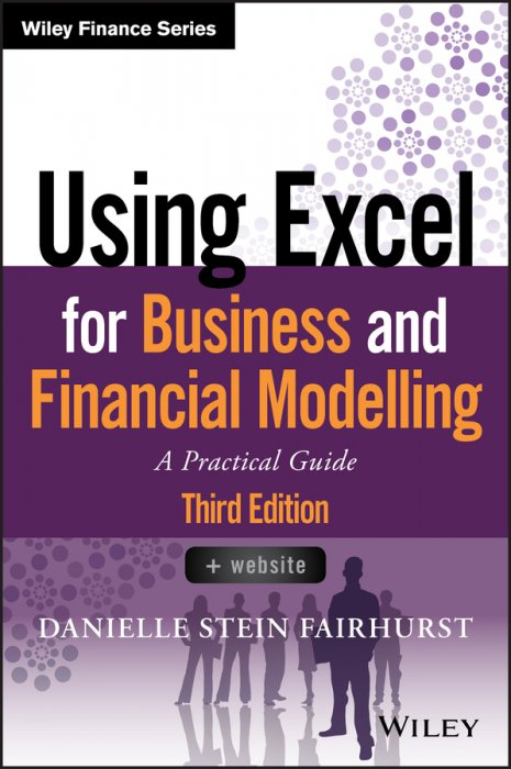 Using Excel for Business and Financial Modelling: A