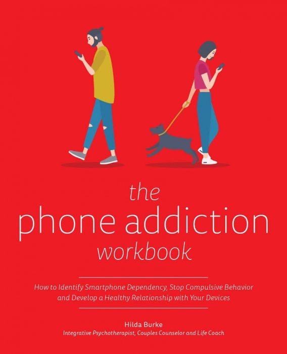 The Phone Addiction Workbook How To Identify Smartphone