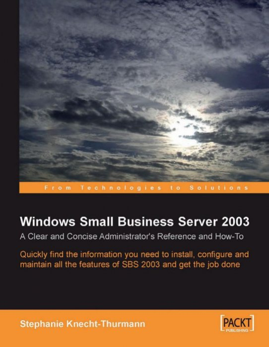 Windows Small Business Server SBS 2003: A Clear and Concise