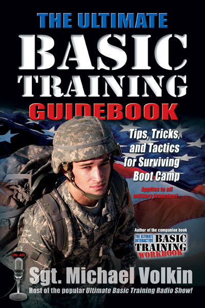 The Ultimate Basic Training Guidebook: Tips, Tricks, and
