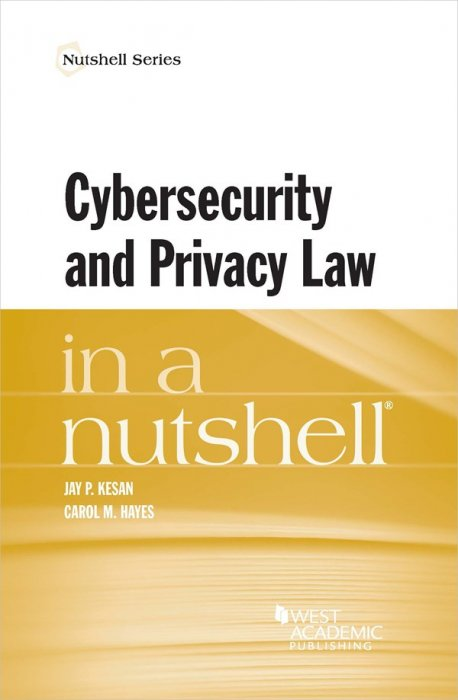 Cybersecurity and Privacy Law in a Nutshell (Nutshells) » Free books