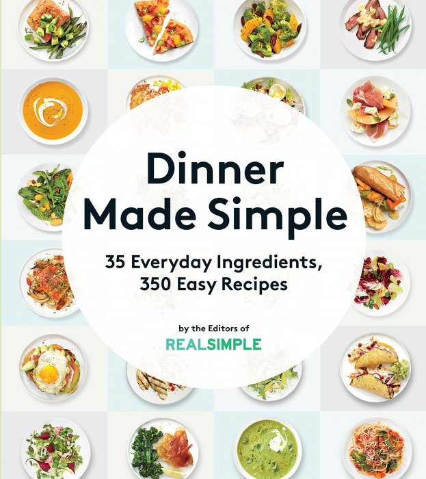 Dinner Made Simple: 35 Everyday Ingredients, 350 Easy Recipes » Free