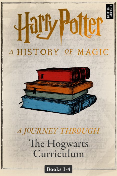A History Of Magic A Journey Through The Hogwarts Curriculum