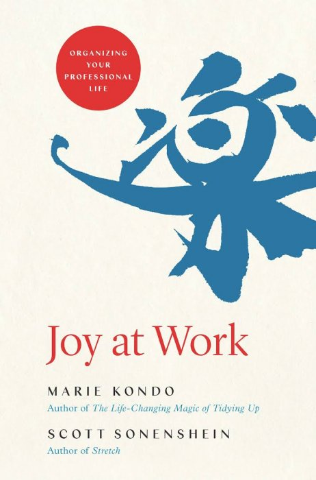 Joy At Work Organizing Your Professional Life Free Download