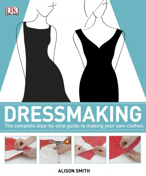 Dressmaking The Complete Step By Step Guide To Making Your Own Clothes Free Books Epub Truepdf Azw3 Pdf